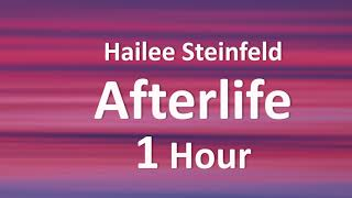 Hailee Steinfeld - Afterlife [1 Hour] Loop