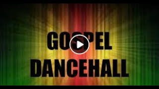 GOSPEL DANCE HALL AND REGGAE PARTY MIX 2019