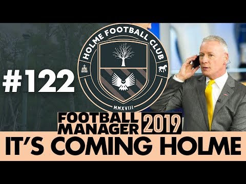 HOLME FC FM19 | Part 122 | MASSIVE TRANSFER WINDOW | Football Manager 2019