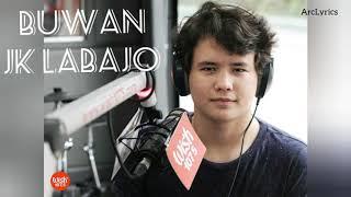 Buwan By Juan Karlos Labajo (JK Labajo) Lyrics