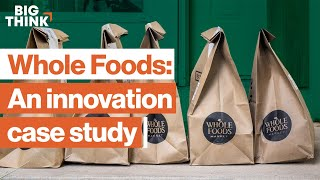Is your company innovating? A Whole Foods case study. | John Mackey | Big Think