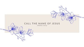 "Kecia Holden ""Call the Name of Jesus"" x Amante Lacey"