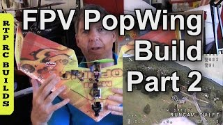 FPV Mini PopWing Build or Bonsai Wing Build under 250 grams Part2 (Parts Layout and Test Flights)