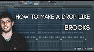 How To Make A Drop Like Brooks [TUTORIAL+ FLP]