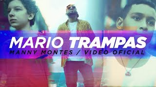 Manny Montes | Mario Trampas | Video Oficial