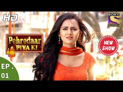 Download Pehredaar Piya Ki - पहरेदार पिया की - Ep 01 - 17th July, 2017 HD Mp4 3GP Video and MP3