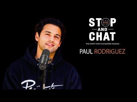 Paul Rodriguez - Stop And Chat | The Nine Club With Chris Roberts