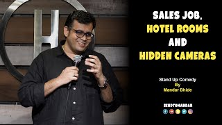 Sales Job, Hotel Rooms & Hidden Cameras -Stand Up Comedy by Mandar Bhide