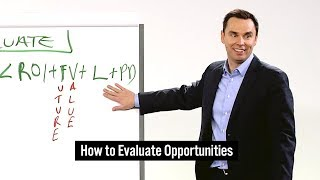 How to Evaluate Opportunities