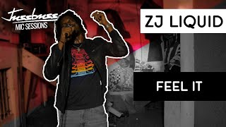 ZJ Liquid | Feel it | Jussbuss Mic Sessions | Season 1 | Episode 1