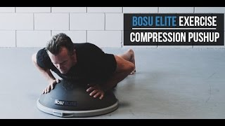 BOSU Elite Functional Strength Training Exercise: Compression Push Up