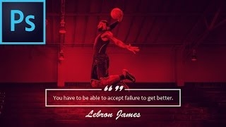 NBA Quote/Wallpaper Effect - Photoshop Tutorial - Ft Lebron James Quote/Dunk