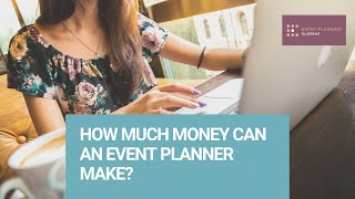 How Much Money Can An Event Planner Make?