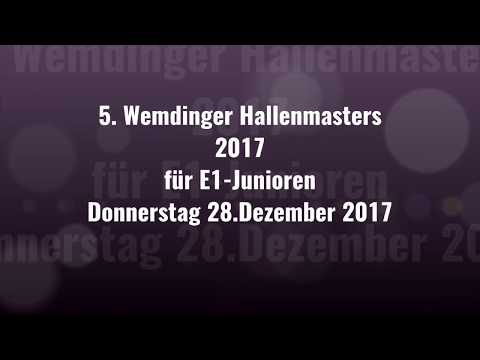 28.12.17 5. WEMDINGER HALLENMASTERS für E1-JUNIOREN - Endspiel