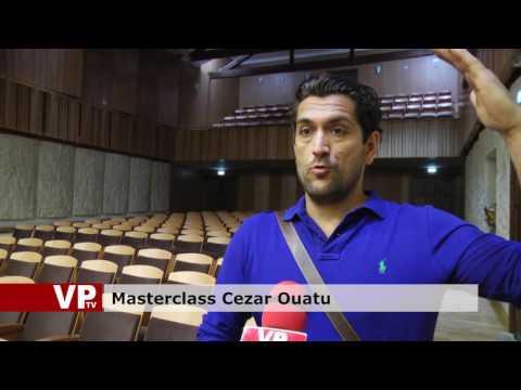 Masterclass Cezar Ouatu