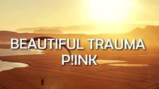 Pink - Beautiful Trauma (Lyrics/Lyric Video)