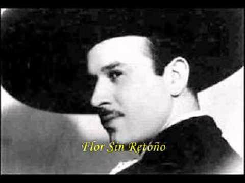Pedro Infante-Flor Sin Retoño HQ
