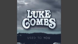 Luke Combs Used To You