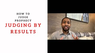 How to Judge Prophecy Pt. 1: Judging By Results