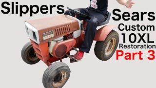 Slippers Sears Custom 10XL Restoration Part 3