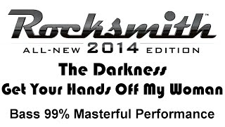 """The Darkness """"Get Your Hands Off My Woman"""" Rocksmith 2014 bass 99% finger"""