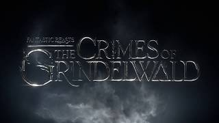 Fantastic Beasts: The Crimes of Grindelwald International - First Look