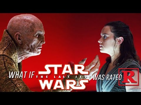 What if Star Wars: The Last Jedi was Rated R?
