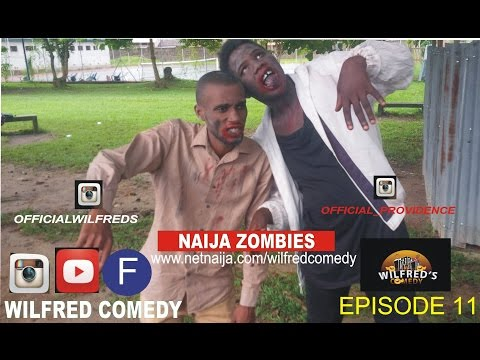 Wilfred Comedy - Naija Zombies (E11)