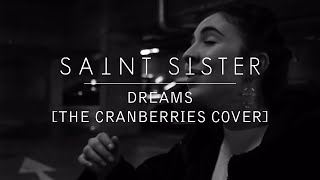Saint Sister   Dreams [The Cranberries Cover]