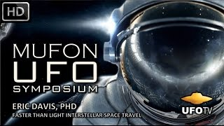 UFOs & FASTER THAN LIGHT ADVANCED SPACE TRAVEL – MUFON SYMPOSIUM – Eric Davis, PhD