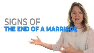 Signs Of The End Of A Marriage