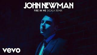 John Newman Fire In Me Sigala Remix Video