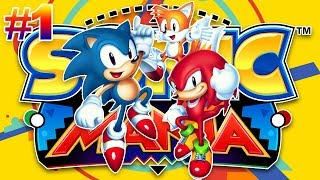 SONIC AND THE BOYS ARE BACK IN TOWN!! - [SONIC MANIA Episode #1]
