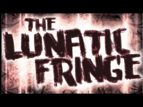"""Irony"" Teaser--The Lunatic Fringe"