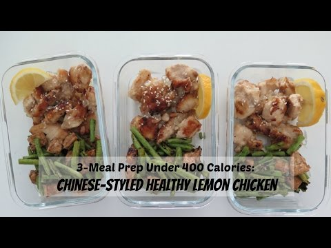 Video 3-Meal Prep Under 400 Calories: Chinese-styled Healthy Lemon Chicken