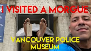 I Visited a Morgue So You Don't Have To | Vancouver Police Museum | Inside a Morgue, Seized Weapons!