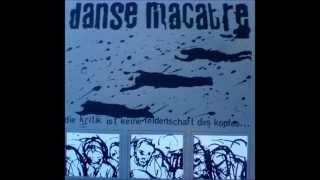 Dance Macabre - Die Kritik Ist Keine Leidenschaft Des Kopfes (Full Album)