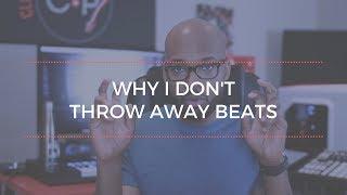 Why I Don't Throw Away Beats