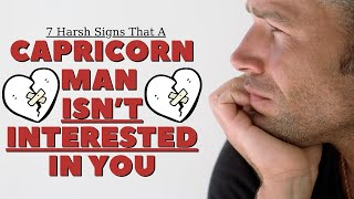 7 Harsh Signs That A Capricorn Man Isn't Interested In You