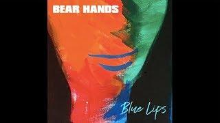 Bear Hands - Blue Lips (feat. Ursula Rose) (Official Audio)