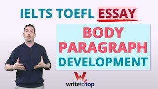 IELTS / TOEFL Essay: Body Paragraph Development