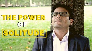 The Unexpected Power of Solitude| Amandeep Thind
