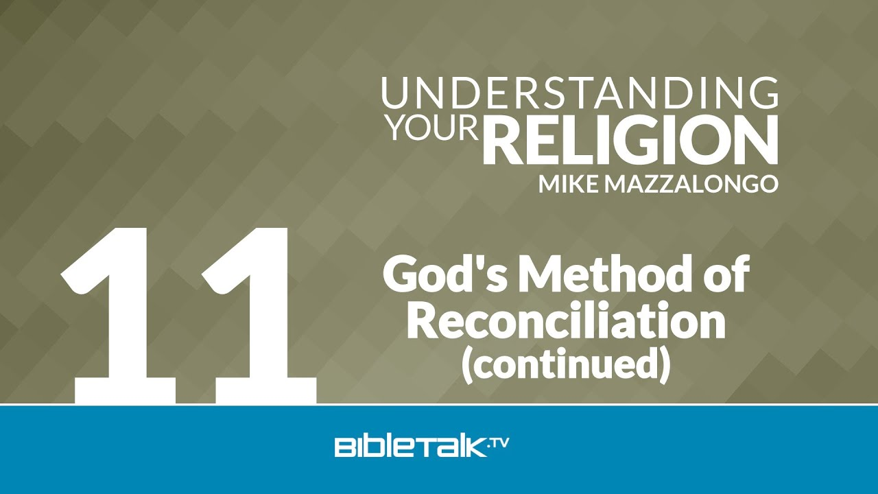 11. God's Method of Reconciliation (continued)