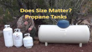 Sizes of Propane Tanks I use Off Grid. Does Size Matter when Living Off Grid?