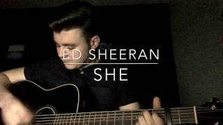 Ed Sheeran - She - Acoustic Cover
