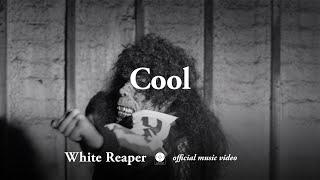 White Reaper - Cool