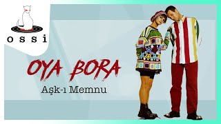 Oya&Bora / Aşk-ı Memnu