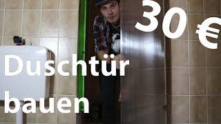 Duschtür bauen | DIY für weniger als 30€