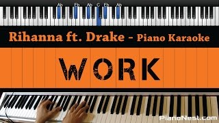 Rihanna - Work - Piano Karaoke / Sing Along / Cover with Lyrics