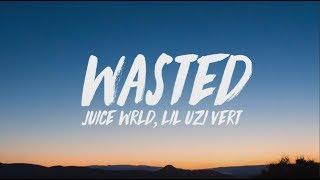 Juice WRLD, Lil Uzi Vert   Wasted (Lyrics)